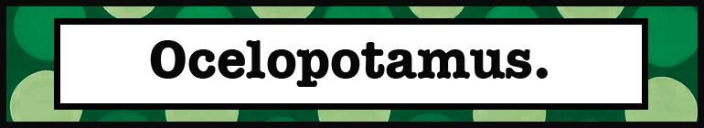 Ocelopotamus header image 1