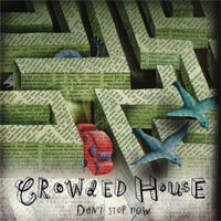 Crowded House Don't Stop Now